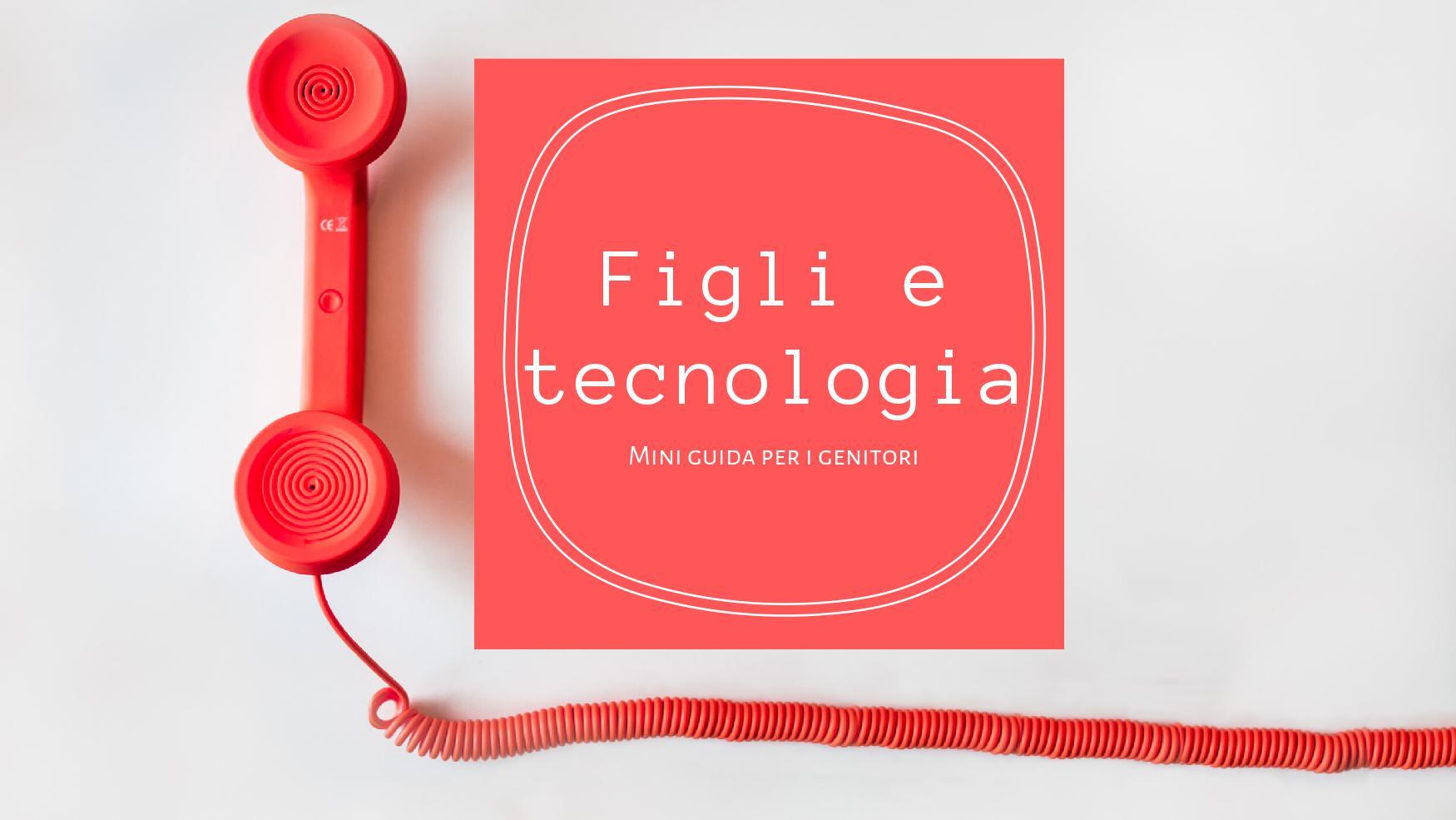 Figli e tecnologia